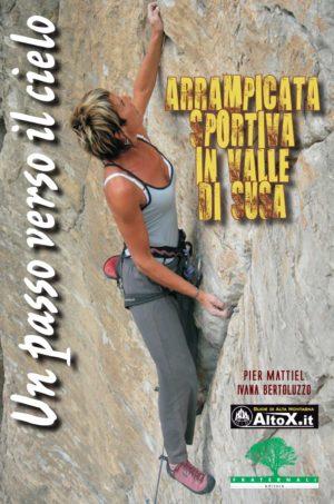 arrampicata-sportiva-in-valle-di-susa-escursionismo-fraternali-editore