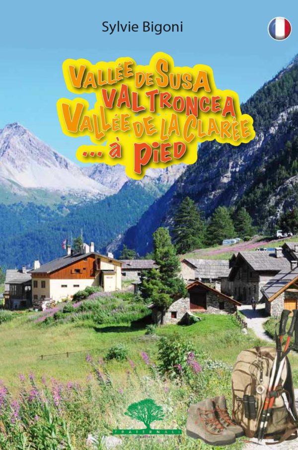 valle-di-susa-val-troncea-vallee-de-la-claree-a-piedi-FR-escursionismo-fraternali-editore