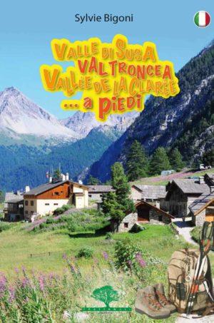 valle-di-susa-val-troncea-vallee-de-la-claree-a-piedi-escursionismo-fraternali-editore